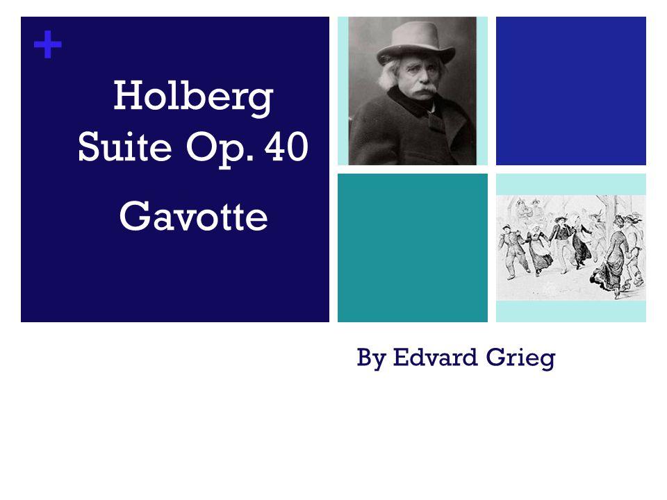 + By Edvard Grieg Holberg Suite Op. 40 Gavotte