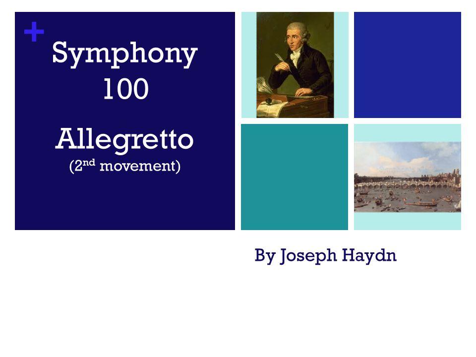 + By Joseph Haydn Symphony 100 Allegretto (2 nd movement)