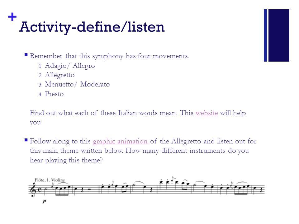 + Activity-define/listen  Remember that this symphony has four movements.