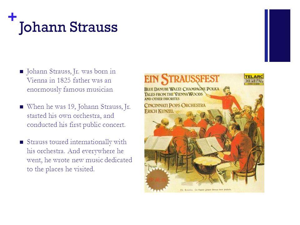 + Johann Strauss Johann Strauss, Jr.