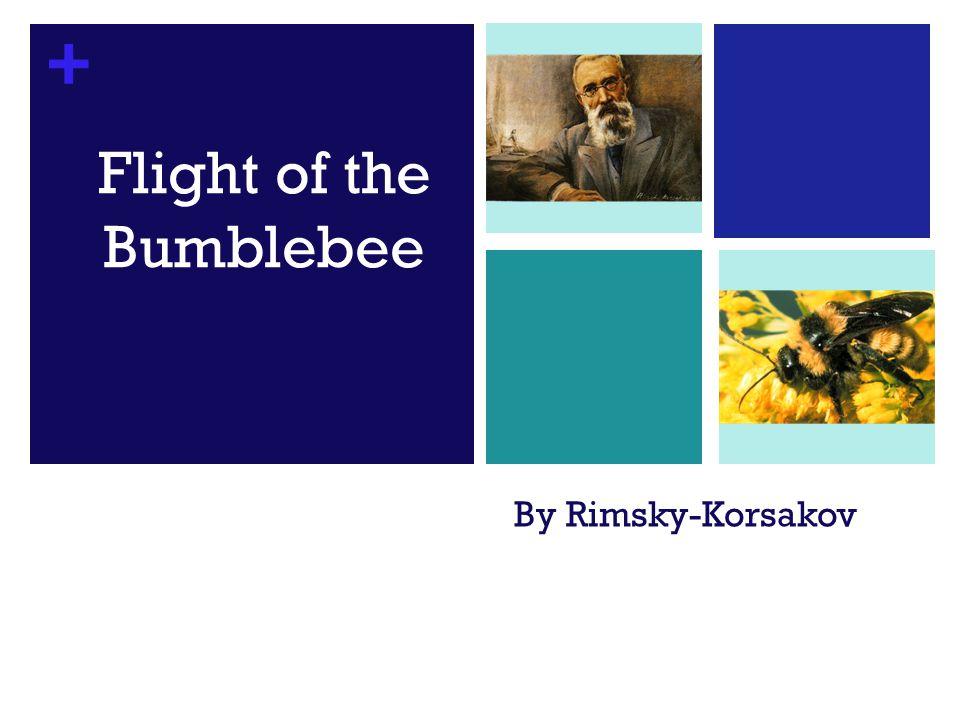 + By Rimsky-Korsakov Flight of the Bumblebee