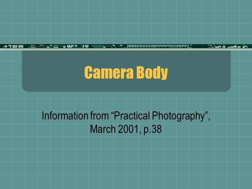 Camera Body Information from Practical Photography , March 2001, p.38