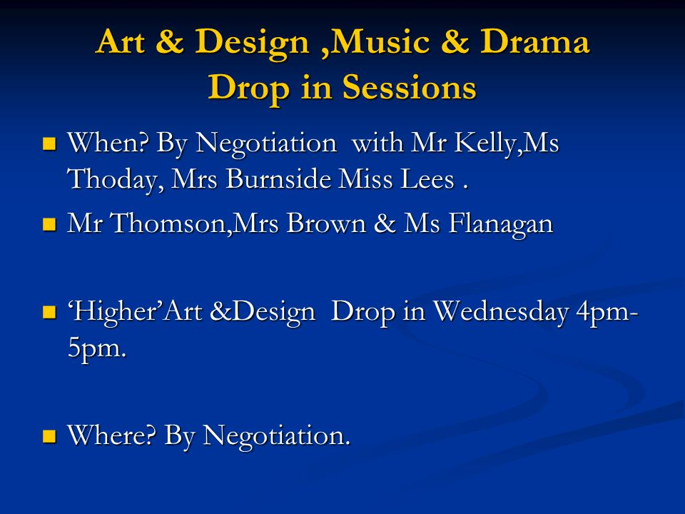 Art & Design,Music & Drama Drop in Sessions When.
