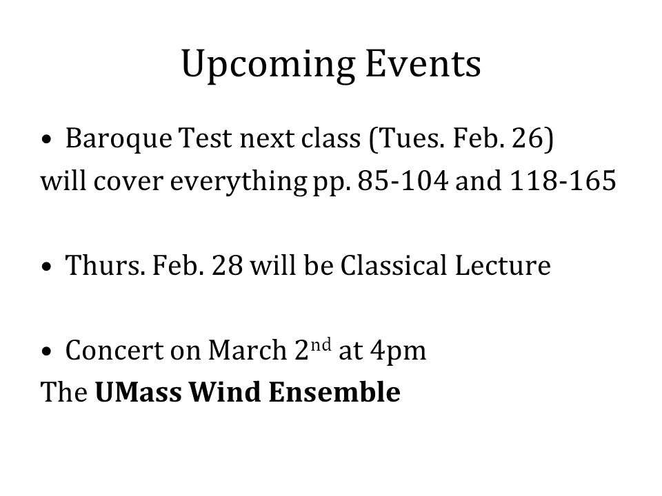 Upcoming Events Baroque Test next class (Tues. Feb.