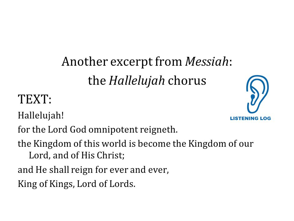 Another excerpt from Messiah: the Hallelujah chorus TEXT: Hallelujah.