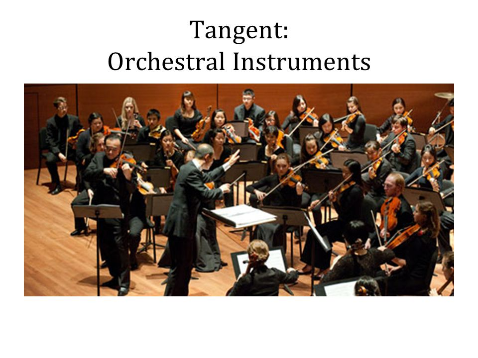 Tangent: Orchestral Instruments