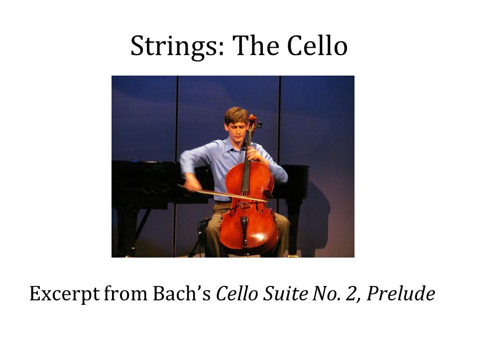 Strings: The Cello Excerpt from Bach's Cello Suite No. 2, Prelude
