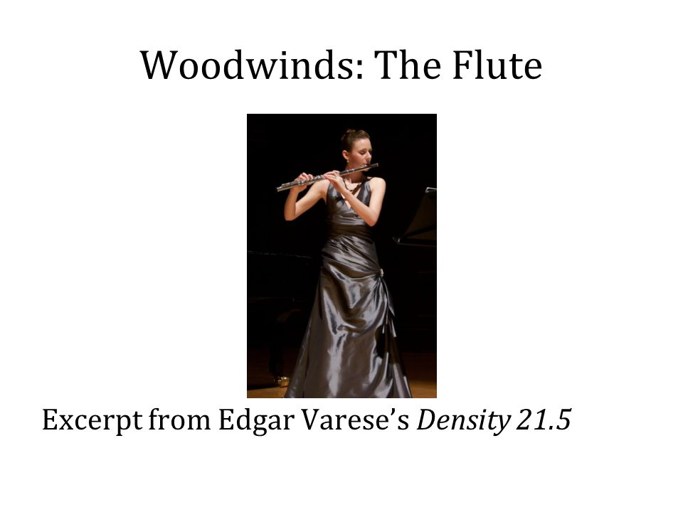 Woodwinds: The Flute Excerpt from Edgar Varese's Density 21.5