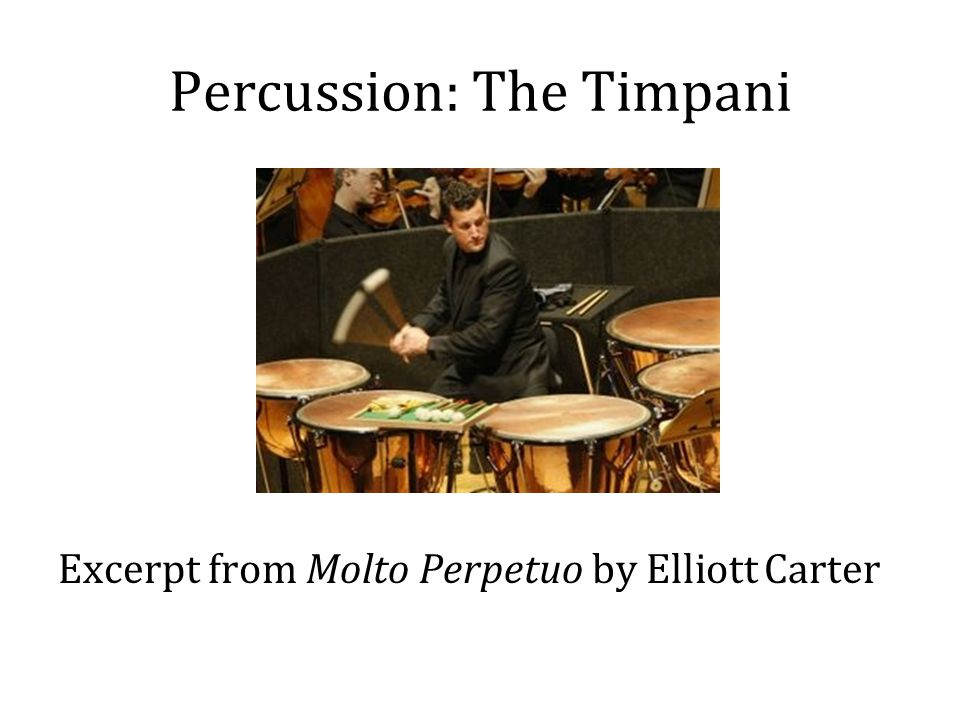 Percussion: The Timpani Excerpt from Molto Perpetuo by Elliott Carter
