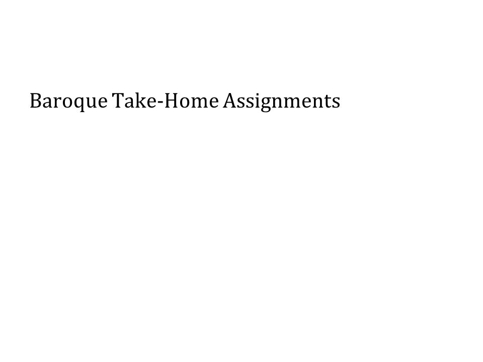 Baroque Take-Home Assignments