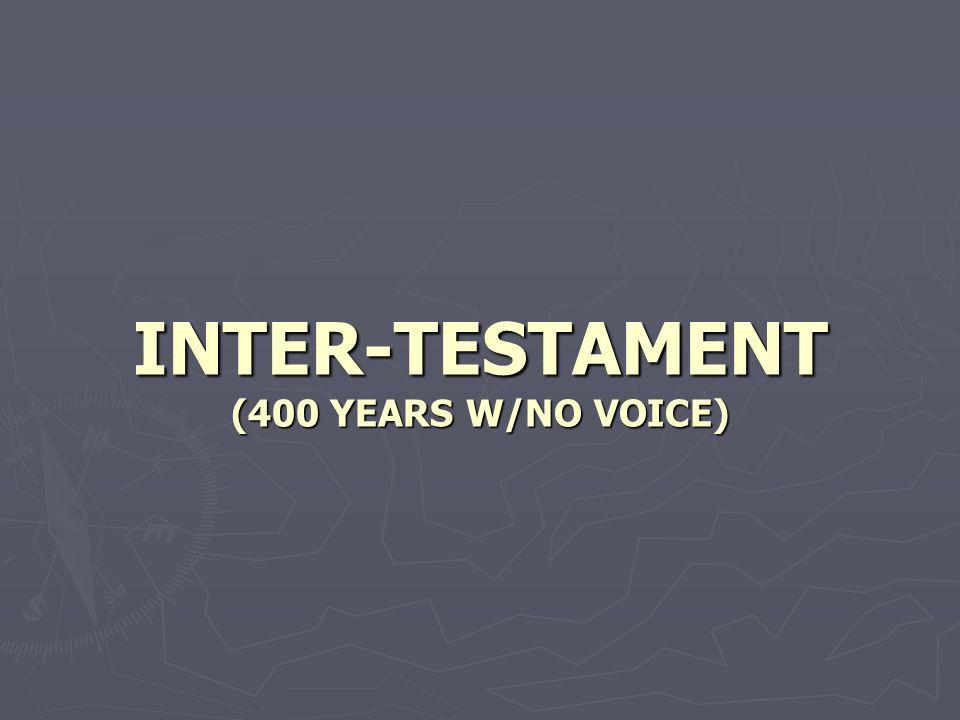INTER-TESTAMENT (400 YEARS W/NO VOICE)