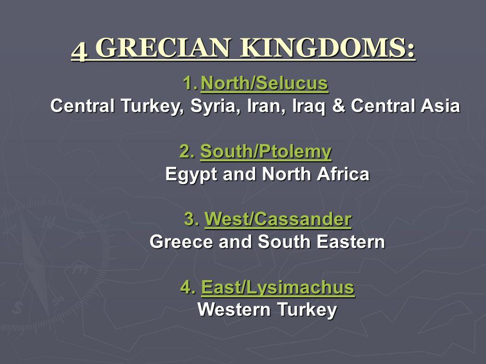 4 GRECIAN KINGDOMS: 1.North/Selucus Central Turkey, Syria, Iran, Iraq & Central Asia 2.