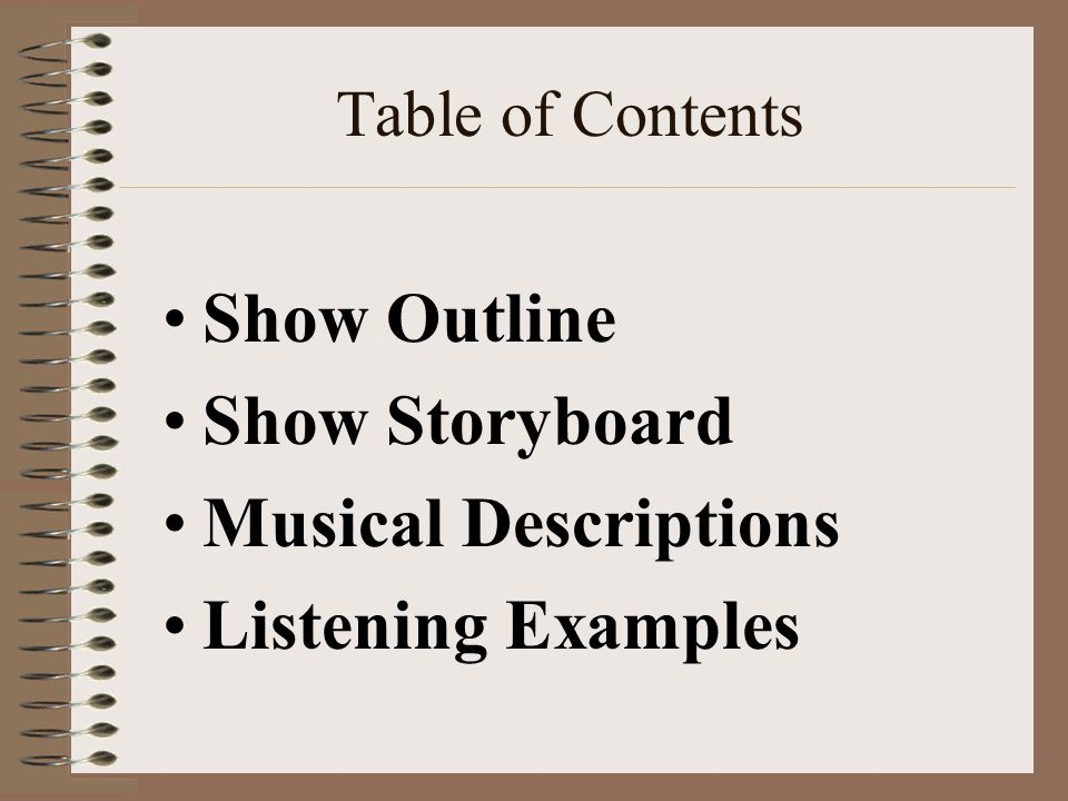 Table of Contents Show Outline Show Storyboard Musical Descriptions Listening Examples