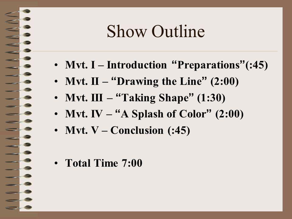 Show Outline Mvt. I – Introduction Preparations (:45) Mvt.
