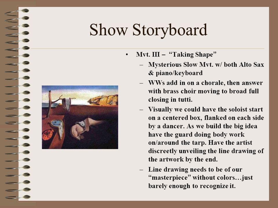 "Show Storyboard Mvt. III – "" Taking Shape "" –Mysterious Slow Mvt. w/ both Alto Sax & piano/keyboard –WWs add in on a chorale, then answer with brass c"
