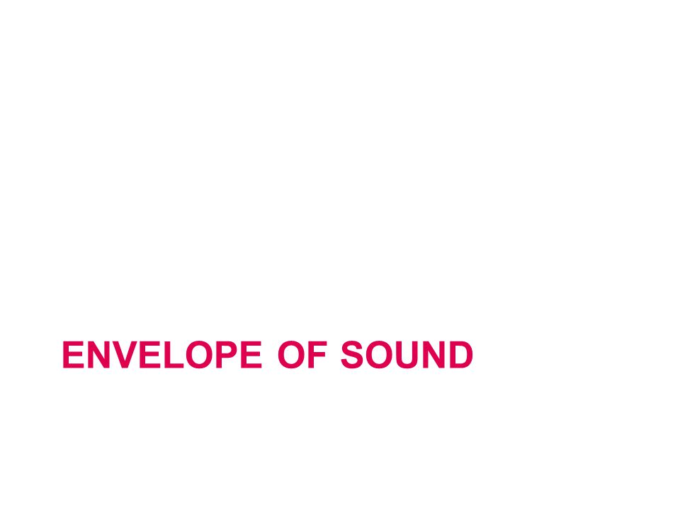 ENVELOPE OF SOUND