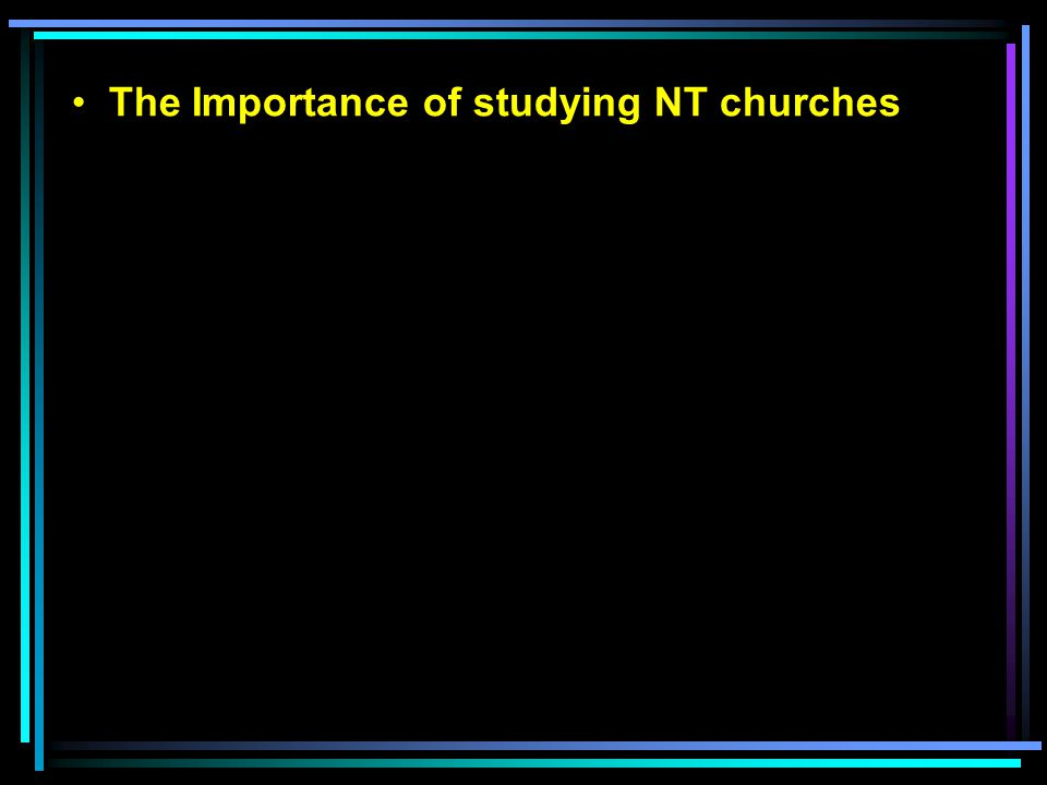 The Importance of studying NT churches