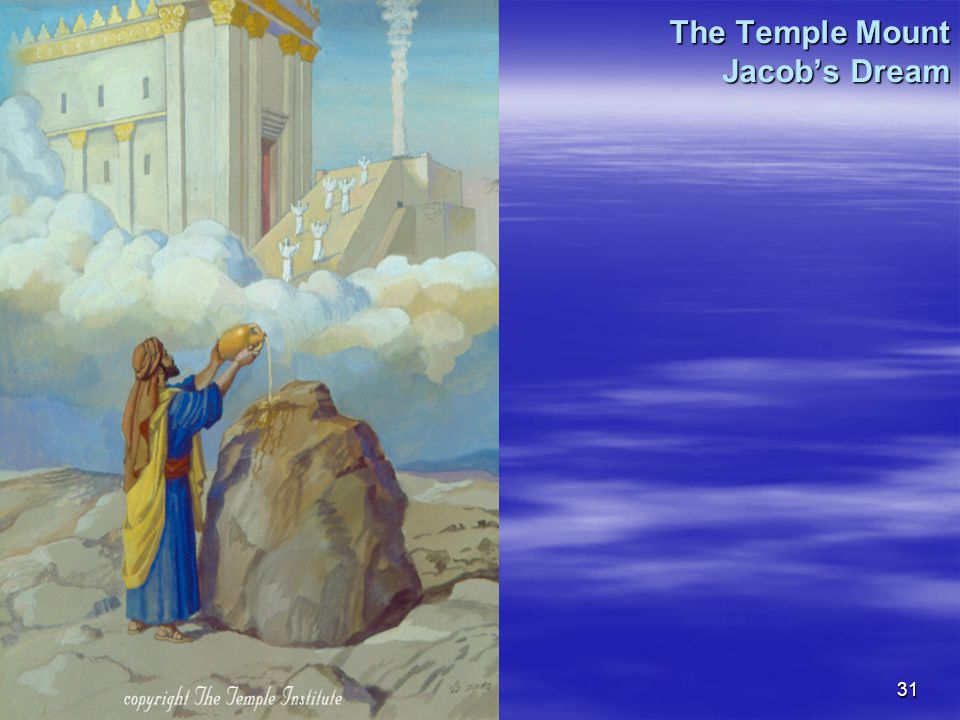 31 The Temple Mount Jacob's Dream