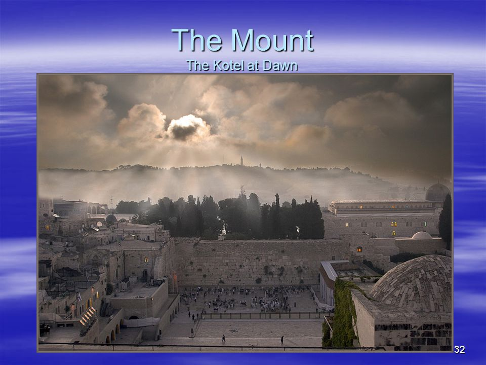32 The Mount The Kotel at Dawn