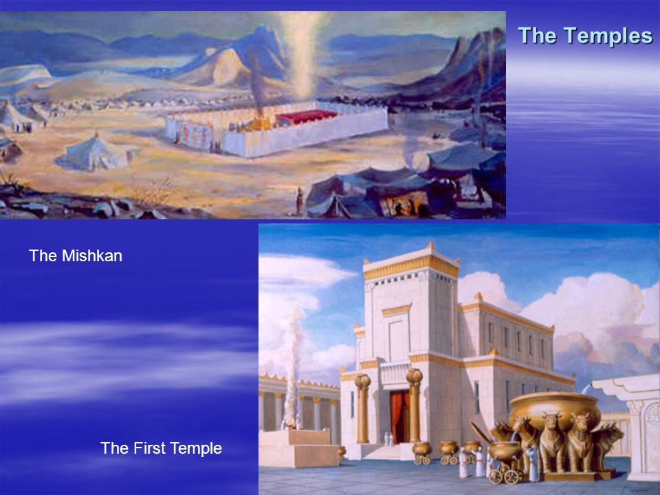 44 The Temples The Mishkan The First Temple