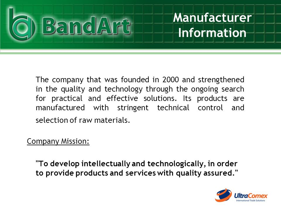 Manufacturer Information The company that was founded in 2000 and strengthened in the quality and technology through the ongoing search for practical and effective solutions.