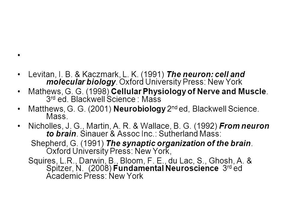 Levitan, I. B. & Kaczmark, L. K. (1991) The neuron: cell and molecular biology.