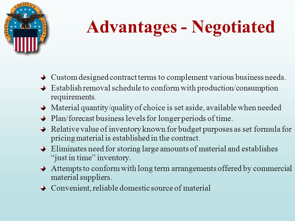 Advantages - Negotiated Custom designed contract terms to complement various business needs.