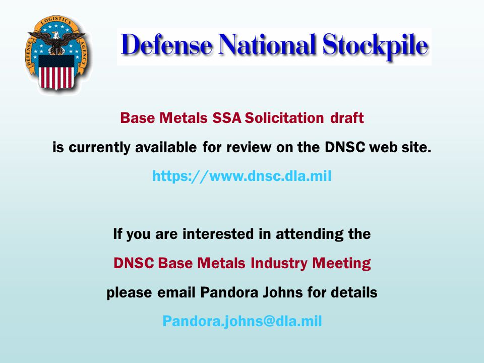 Base Metals SSA Solicitation draft is currently available for review on the DNSC web site.