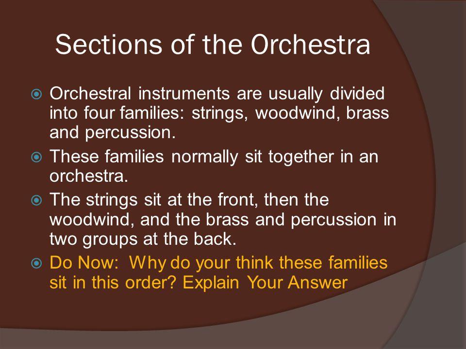 Strings  Common instruments: violin, viola, cello, double bass.
