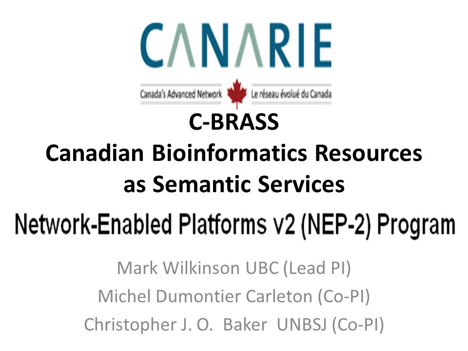 Mark Wilkinson UBC (Lead PI) Michel Dumontier Carleton (Co-PI) Christopher J.