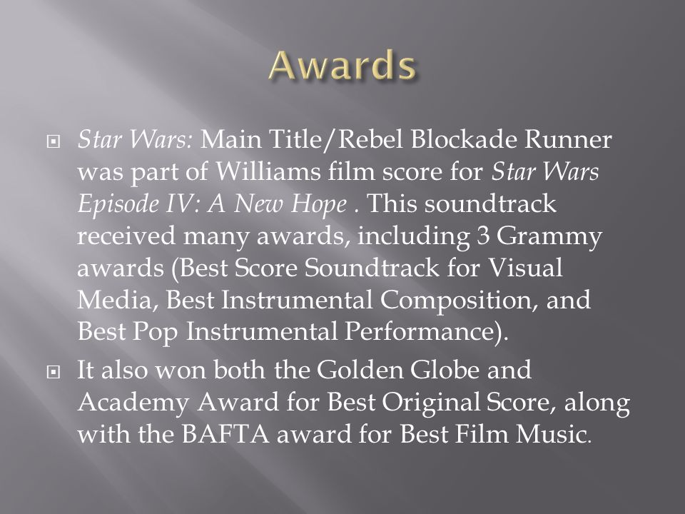  Star Wars: Main Title/Rebel Blockade Runner was part of Williams film score for Star Wars Episode IV: A New Hope.