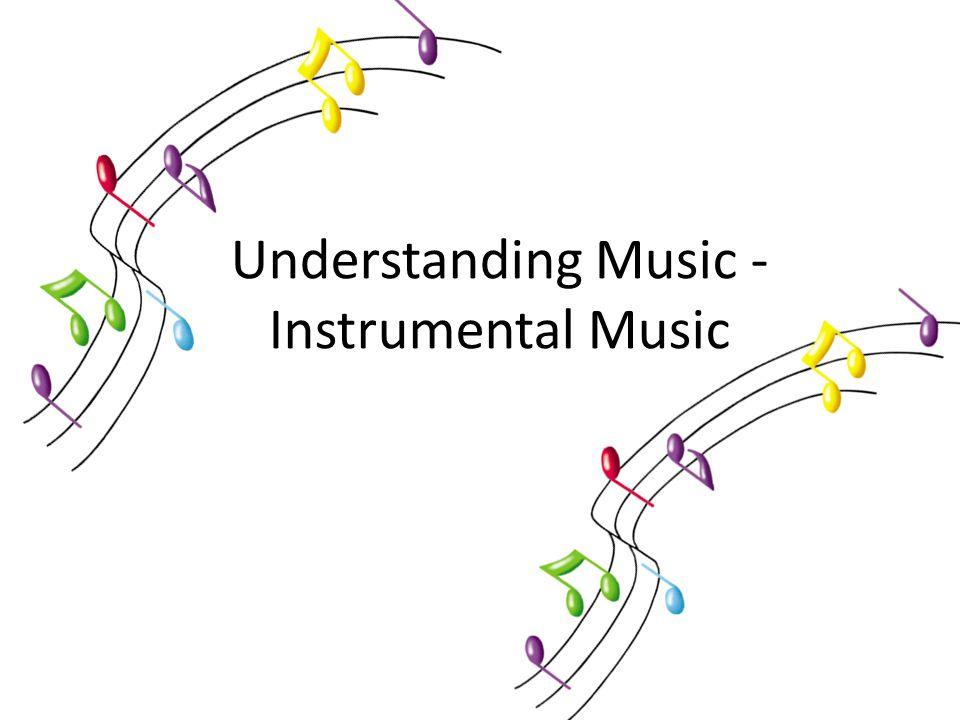 Understanding Music - Instrumental Music