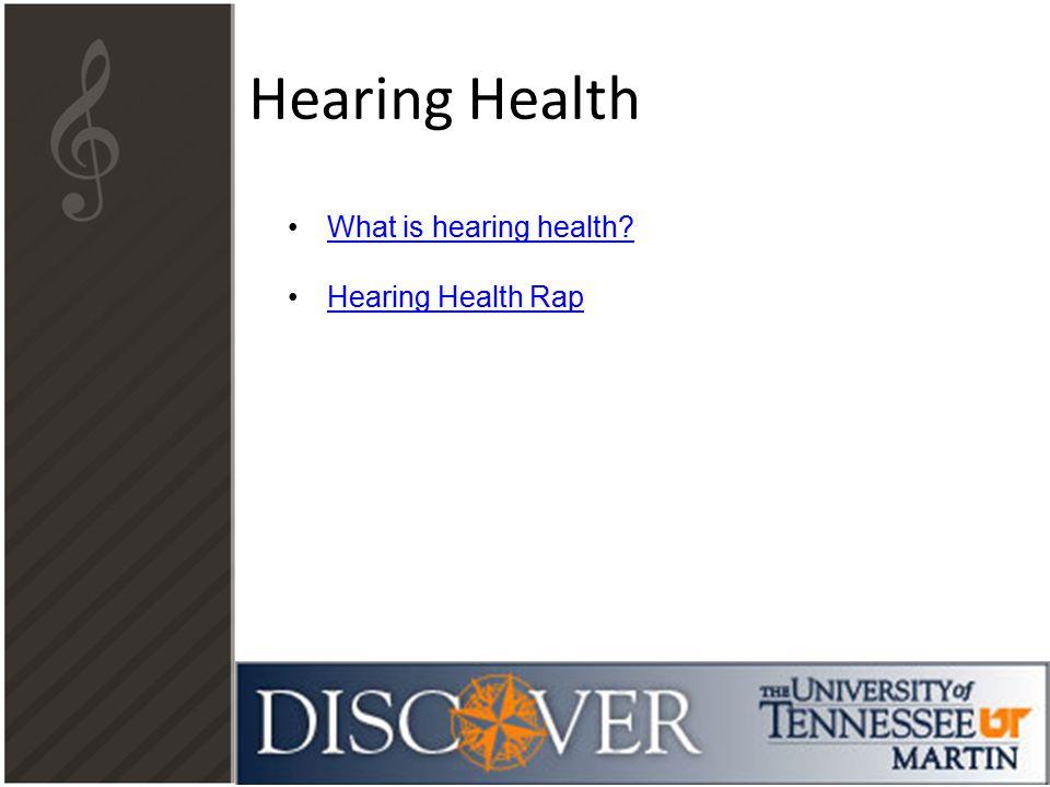 Hearing Health What is hearing health Hearing Health Rap