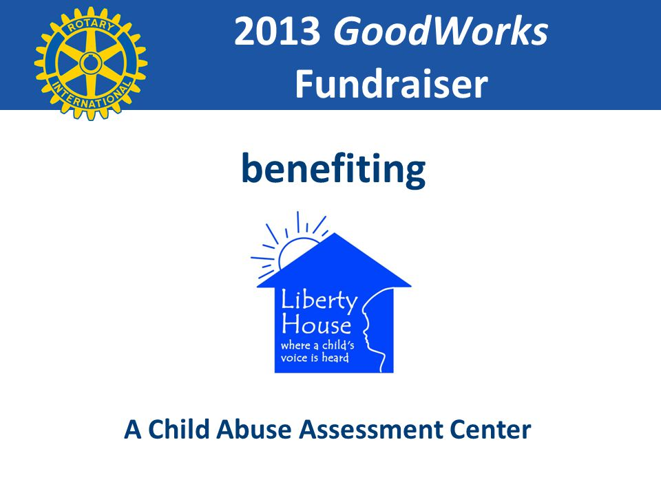 2013 GoodWorks Fundraiser benefiting A Child Abuse Assessment Center