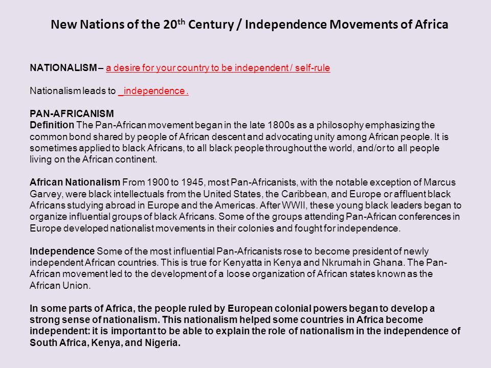 New Nations of the 20 th Century / Independence Movements of Africa Which of these was the result of the nationalist movement in countries like Nigeria and Kenya.