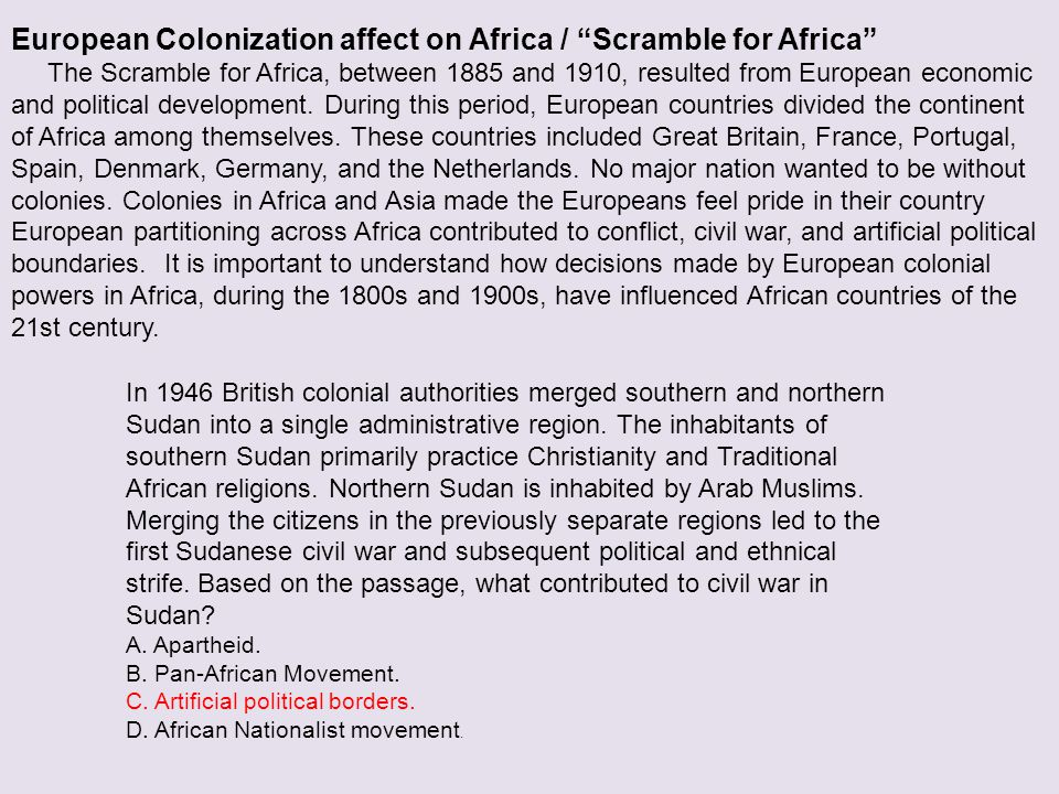 """European Colonization affect on Africa / """"Scramble for Africa"""" The Scramble for Africa, between 1885 and 1910, resulted from European economic and pol"""