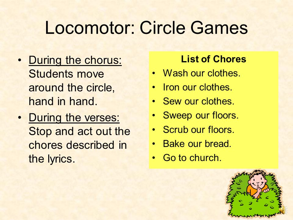 Locomotor: Circle Games Verses: Act out movements specified by lyrics.