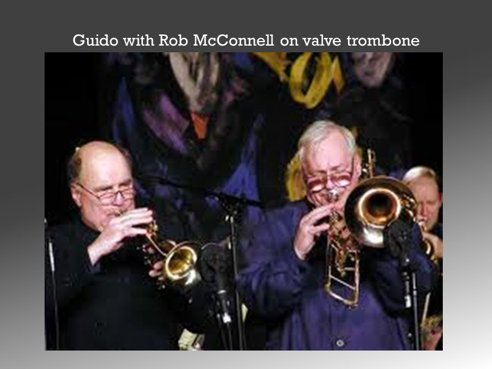 Guido with Rob McConnell on valve trombone