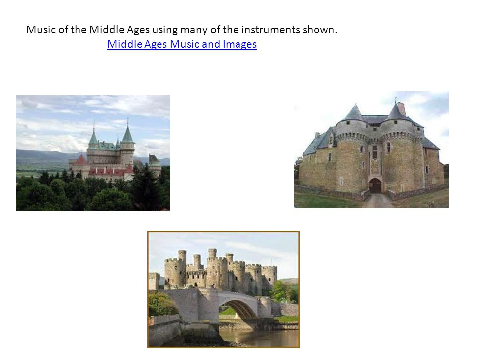 Music of the Middle Ages using many of the instruments shown. Middle Ages Music and Images