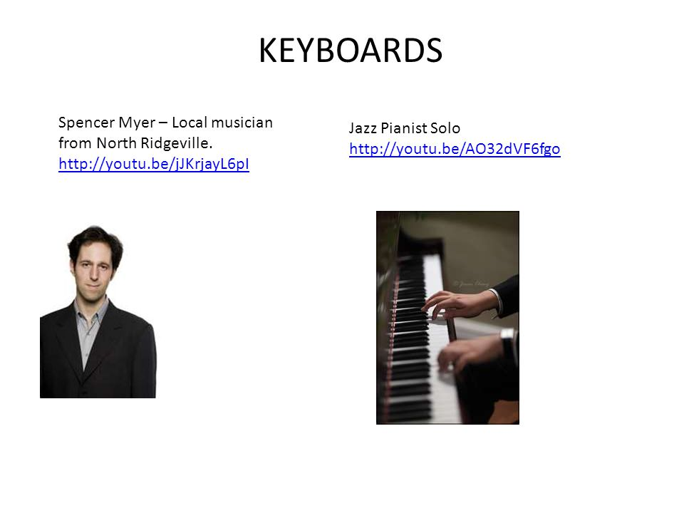 KEYBOARDS Spencer Myer – Local musician from North Ridgeville.