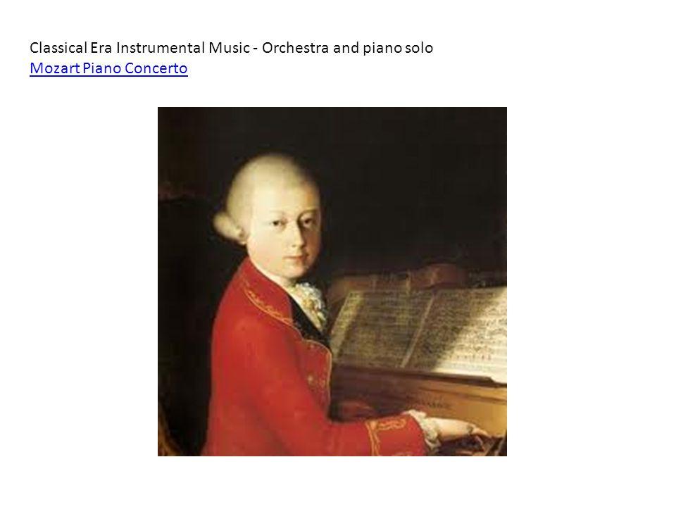 Classical Era Instrumental Music - Orchestra and piano solo Mozart Piano Concerto