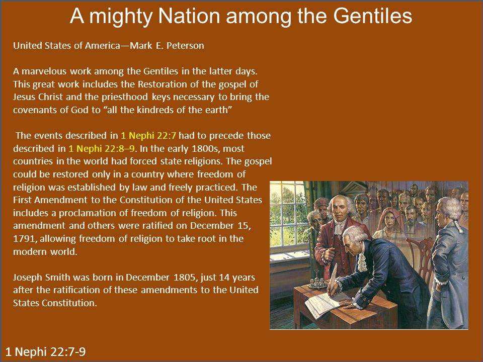 A mighty Nation among the Gentiles United States of America—Mark E. Peterson A marvelous work among the Gentiles in the latter days. This great work i