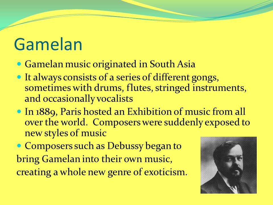 Gamelan Gamelan music originated in South Asia It always consists of a series of different gongs, sometimes with drums, flutes, stringed instruments,