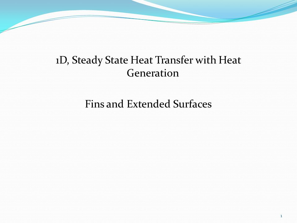Chapter 3 : One-dimensional, Steady state conduction (with thermal generation) 12 Symmetric surface conditions or one surface was insulated.