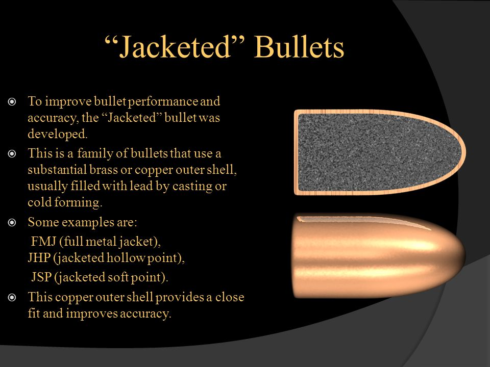 The Modern Bullets  In the old days, lead was used because it melts at low, camp fire temperatures, and is easy to work with.