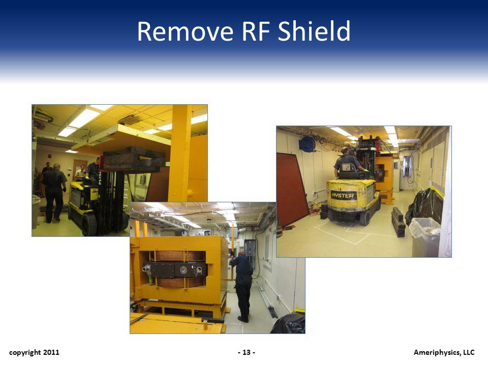 Remove RF Shield copyright 2011- 13 -Ameriphysics, LLC