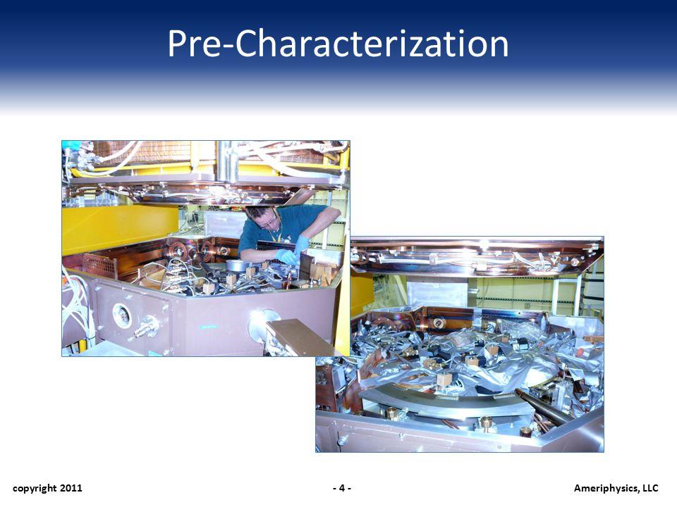 Pre-Characterization copyright 2011- 4 -Ameriphysics, LLC
