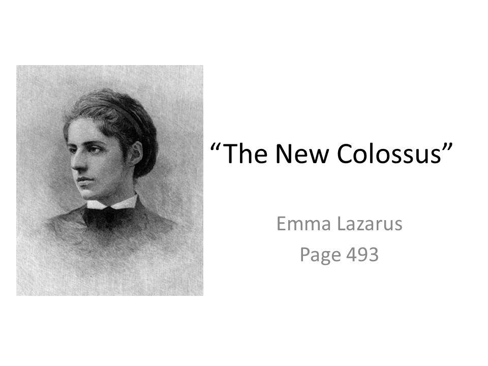 """""""The New Colossus"""" Emma Lazarus Page 493"""