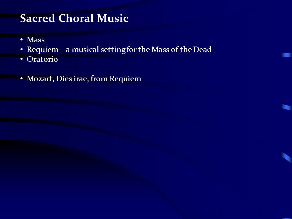 Sacred Choral Music Mass Requiem – a musical setting for the Mass of the Dead Oratorio Mozart, Dies irae, from Requiem