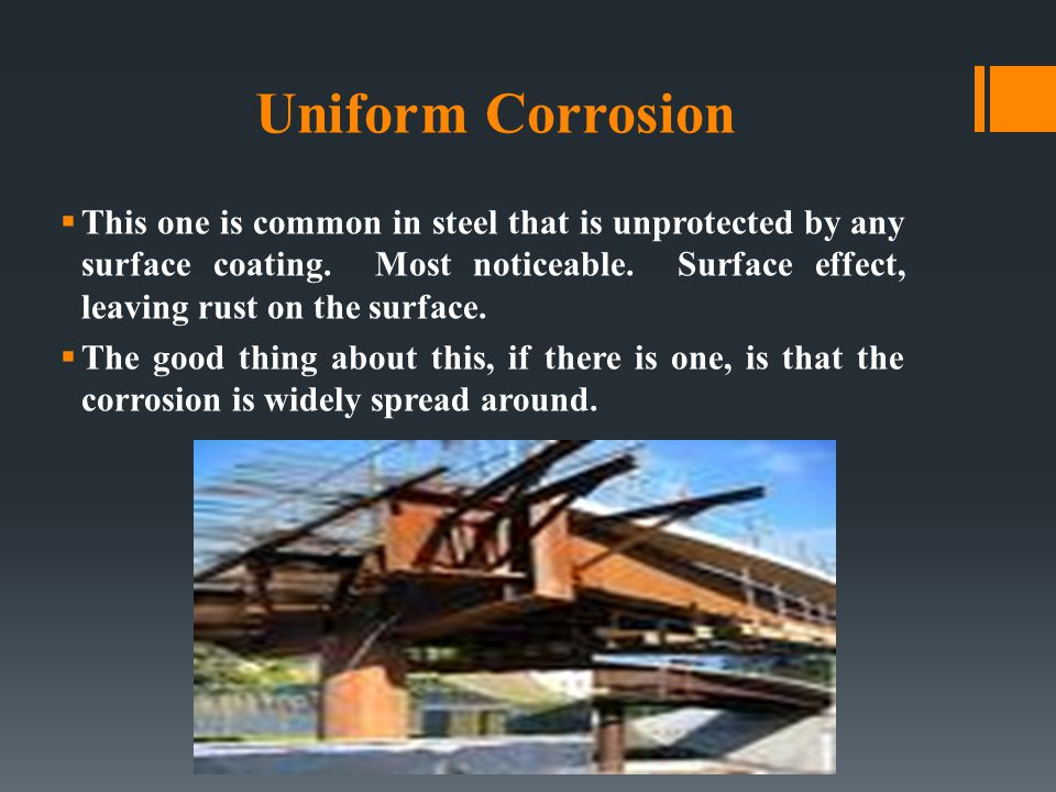  This one is common in steel that is unprotected by any surface coating. Most noticeable. Surface effect, leaving rust on the surface.  The good thi